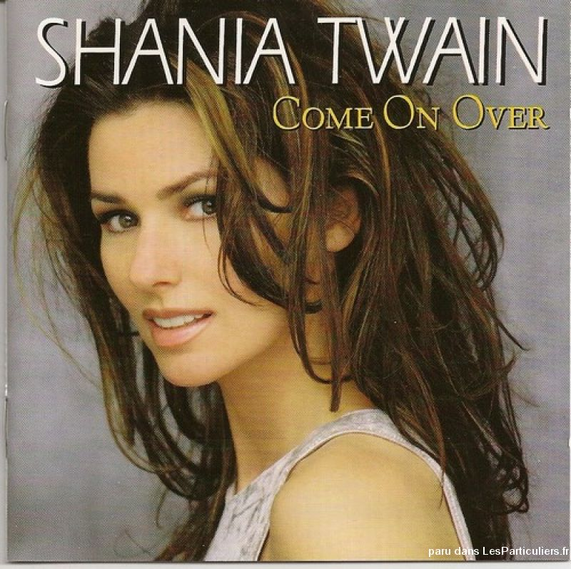 shania twain come on over sport loisirs et culture dvd cd livre yvelines