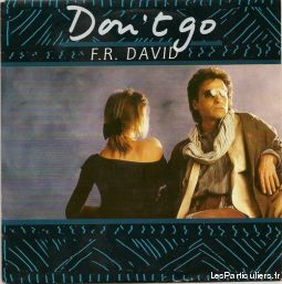 F. r. david Don't go / sing in my life