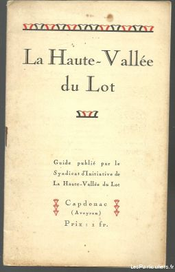 LA HAUTE VALLÉE DU LOT, CAPDENAC guide