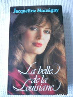 La belle de la Louisiane - Jacqueline MONSIGNY
